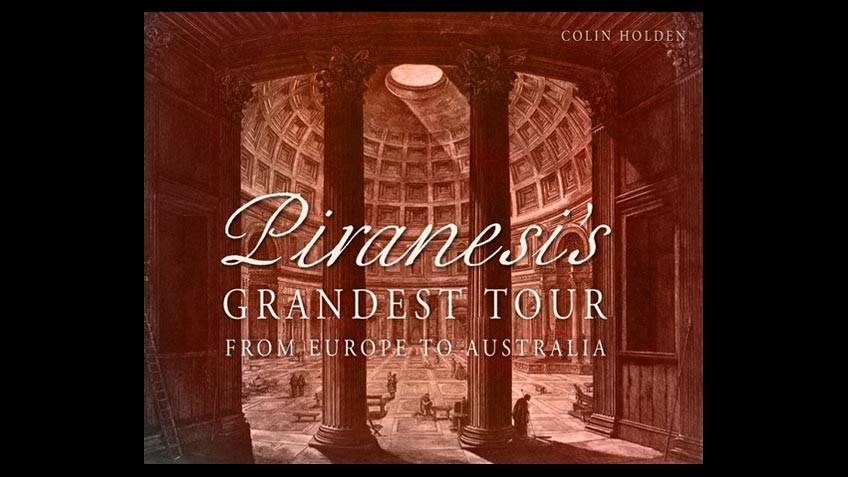 Cover of Piranesi's grandest tour: from Europe to Australia