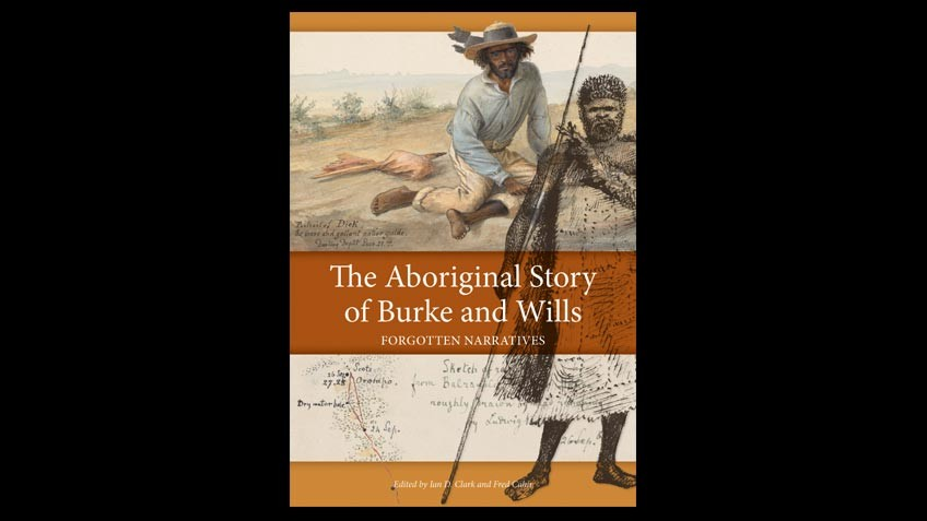 Book cover of Aboriginal story of Burke and Wills' by Clark and Cahir