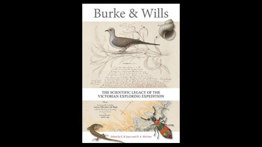 Cover of Burke and Wills - The scientific legacy of the Victorian exploring expedition