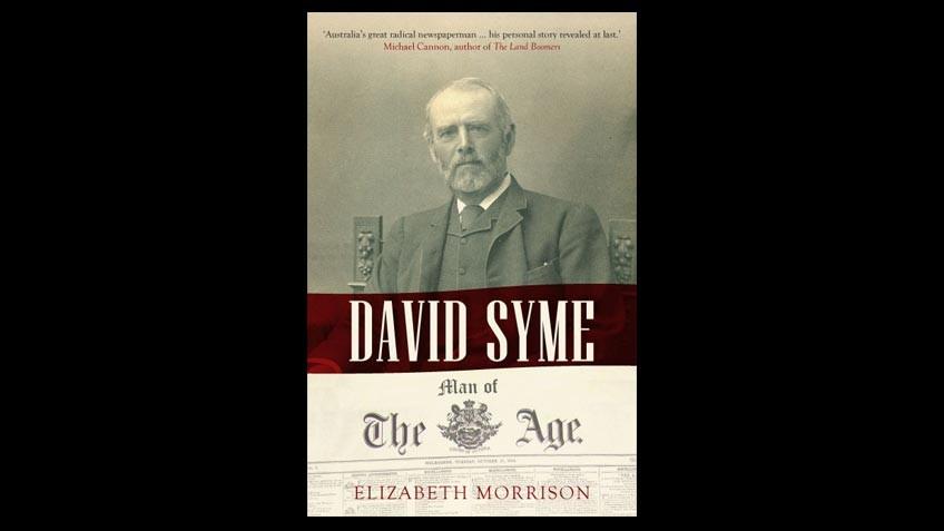 Cover of David Syme: Man of the Age – Elizabeth Morrison