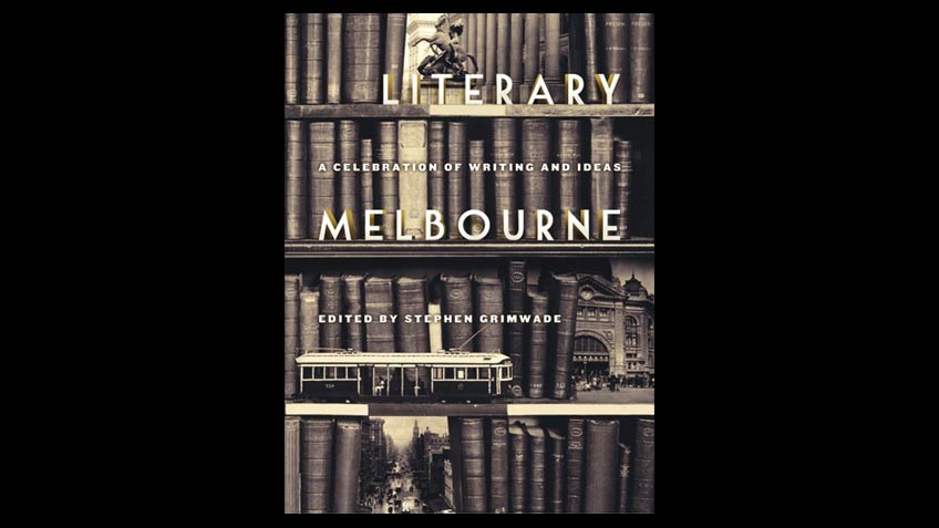 Cover of Literary Melbourne: a celebration of writing & ideas