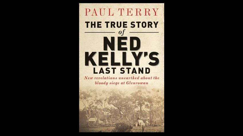 Cover of The true story of Ned Kelly's last stand