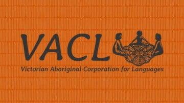 VACL - Victorian Aboriginal Corporation for Languages