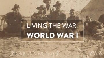 Living the War: World War I