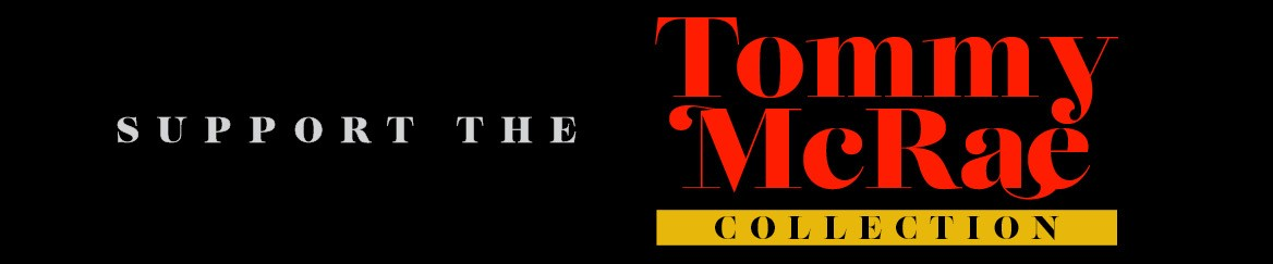 Support the Tommy McCrae collection