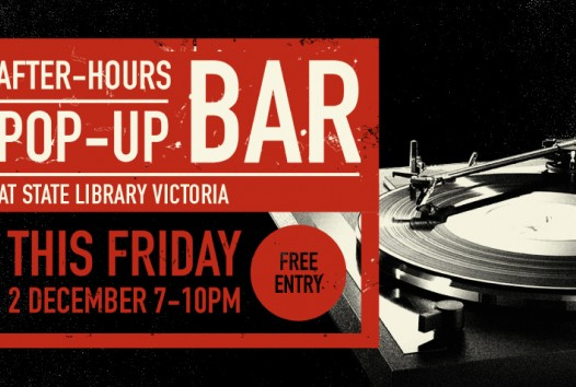 After-hours pop-up bar at State Library Victoria. This Friday 2 December 7-10pm. Free Entry
